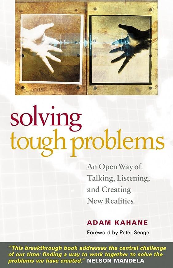刑務所誤解する不平を言うSolving Tough Problems: An Open Way of Talking, Listening, and Creating New Realities (English Edition)