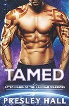 Tamed: A Sci Fi Alien Romance (Fated Mates of the Kalixian Warriors)