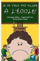 Je ne veux pas aller à l'école!: Livre pour enfants – À partir de 7 ans. Martin entre à l'école (French Edition) Kindle Edition