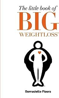 The Little Book of Big Weightloss Fisers, Bernadette