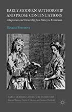 Early Modern Authorship and Prose Continuations: Adaptation and Ownership from Sidney to Richardson (Early Modern Literature in History)