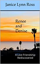 Renee and Denise: A Lost Friendship Rediscovered