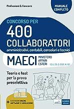 Concorso 400 Collaboratori amministrativi, contabili, consolari e tecnici Ministero Affari Esteri (MAECI): Teoria e test p...