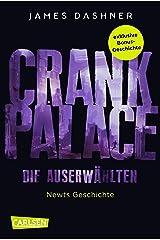 Crank Palace. Newts Geschichte: Die exklusive Bonusgeschichte zur spannenden Maze-Runner-Serie! (Die Auserwählten – Maze Runner) (German Edition) Kindle Edition