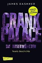 Crank Palace. Newts Geschichte: Die exklusive Bonusgeschichte zur erfolgreichen Maze-Runner-Serie! (Die Auserwählten – Maz...