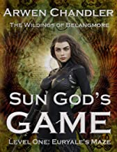 Sun God's Game: Level One: Euryale's Maze (The Wildlings of Belangmore Book 1)