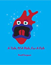 A Tish, Of A Dish, For A Fish (English Edition)