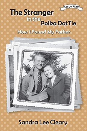 The Stranger in the Polka Dot Tie: How I Found My Father
