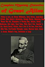 Grant Allen 30- Falling in Love An African Millionaire Miss Cayley's Adventures Strange Stories Anglo-Saxon Britain Beckoning Hand Babylon Woman Who Did ... Barbarians Recalled to Life Blood Royal