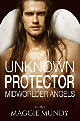 Unknown Protector: Alien Angels and Killer demons (The Midworlder Trilogy Book 1) Kindle Edition