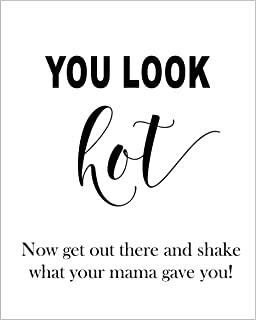You Look Hot, Now Get Out There and Shake What your Mama Gave You, Wedding Bathroom Sign, Dance Floor Sign, Dancing Sign, Bathroom Sign