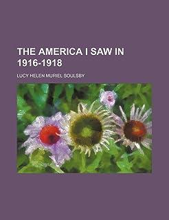The America I Saw in 1916-1918