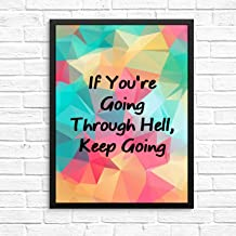 128 buyloii If You're Going Through Hell, Keep Going Motivational Quote Poster Art Prints Classroom Office Home Wall Art Inspire Hard Work Decor Colorful 14x11in