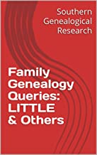 Family Genealogy Queries: LITTLE & Others (Southern Genealogical Research)