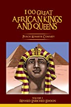 100 Great African Kings and Queens ( Revised Enriched Edition ): The First Testament