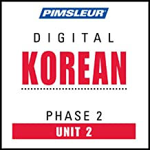 Korean Phase 2, Unit 02: Learn to Speak and Understand Korean with Pimsleur Language Programs