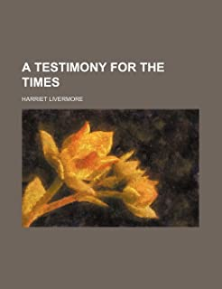 A Testimony for the Times