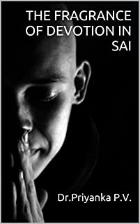 THE FRAGRANCE OF DEVOTION IN SAI (1)