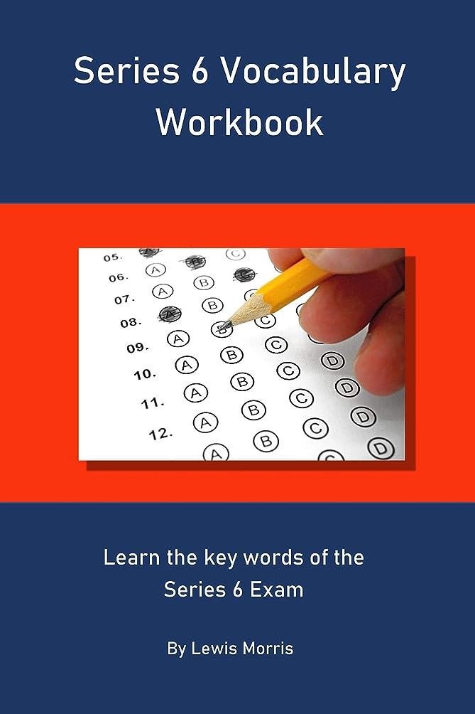 通訳鑑定ライフルSeries 6 Vocabulary Workbook: Learn the key words of the Series 6 Exam (English Edition)