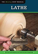 Lathe: The Tool Information You Need at Your Fingertips (Missing Shop Manual)