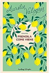 Prendila come viene (Italian Edition) Format Kindle