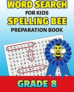 Word Search For Kids Spelling Bee Preparation Book Grade 8: 8th Grade Spelling Workbook Fun Puzzle Book Eighth Grade Teacher Student Class Homeschool