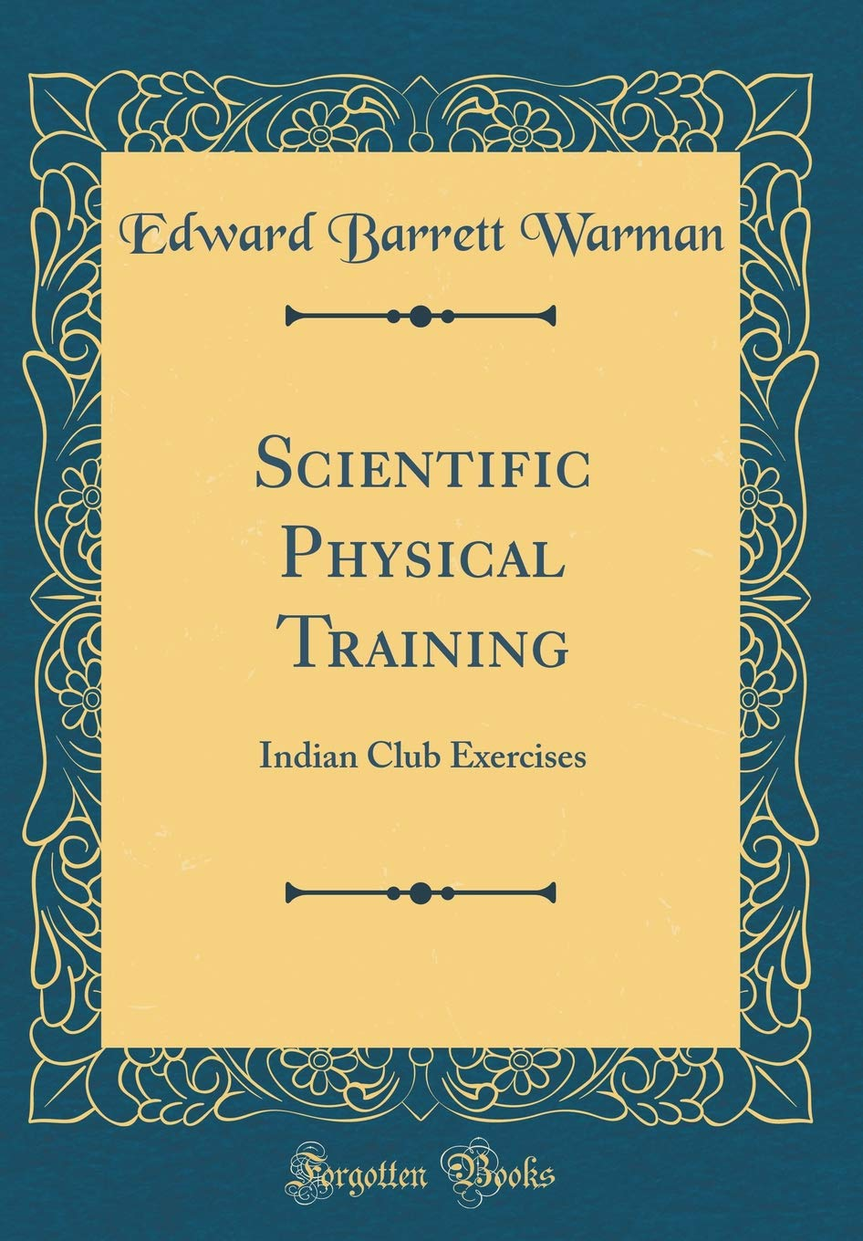 Scientific Physical Training: Indian Club Exercises (Classic Reprint)