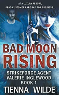 Bad Moon Rising: Strikeforce Agent Valerie Inglewood