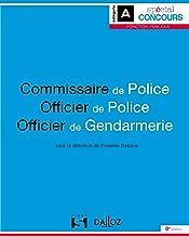 Commissaire de police. Officier de police. Officier de gendarmerie - 8e éd. (Spécial Concours)