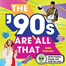 2020 The '90s Are All That Wall Calendar: All the Fashion, People, and Trivia You Love!