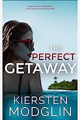 The Perfect Getaway Kindle Edition