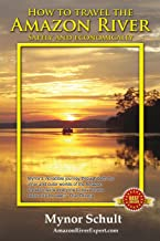 How to Travel The Amazon River: Practical Steps To Tour The Tropical Rainforest Easily & Economically