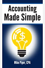 Accounting Made Simple: Accounting Explained in 100 Pages or Less (Financial Topics in 100 Pages or Less) Kindle Edition