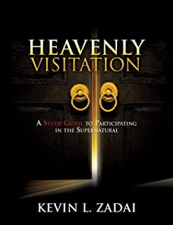 HEAVENLY VISITATION: A STUDY GUIDE TO PARTICIPATING IN THE SUPERNATURAL