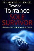 Sole Survivor: A gripping murder investigation with a shocking twist (DI Jemima Huxley Thrillers Book 2)