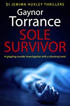 Sole Survivor: A gripping murder investigation with a shocking twist (DI Jemima Huxley Thrillers Book 2) (English Edition)