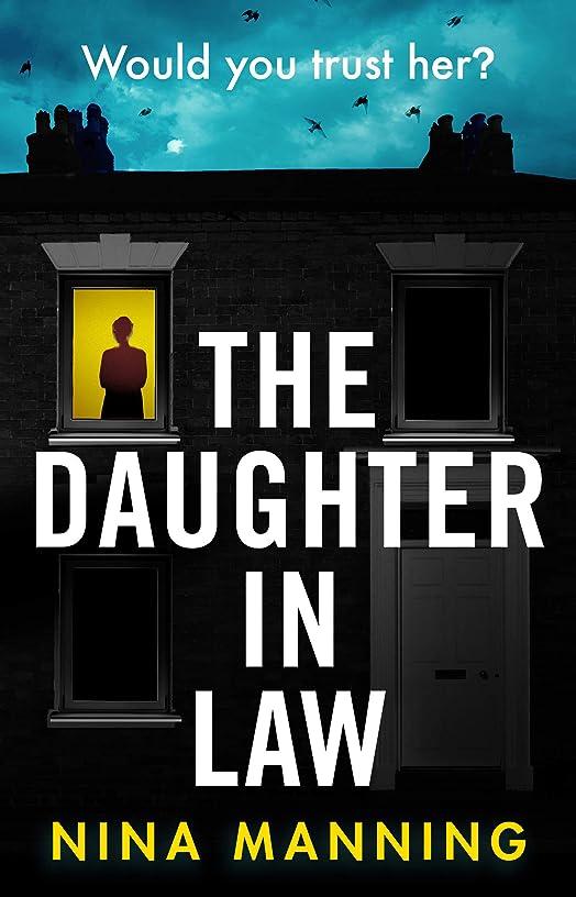 問い合わせ肩をすくめるトレイルThe Daughter In Law: A gripping new psychological thriller (English Edition)