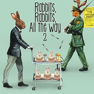 Rabbits,Rabbits,All the Way 2 <初回盤>