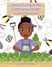 Lettuce Turnip at the Community Garden: Activity and Coloring Book
