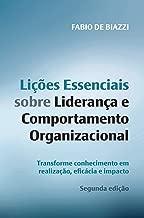 Lições essenciais sobre liderança e comportamento organizacional –  2ª edição: Transforme Conhecimento em Realização, Eficácia e Impacto (Portuguese Edition)