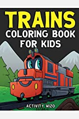 Trains Coloring Book For Kids: An Activity Book for Ages 4-8 Paperback