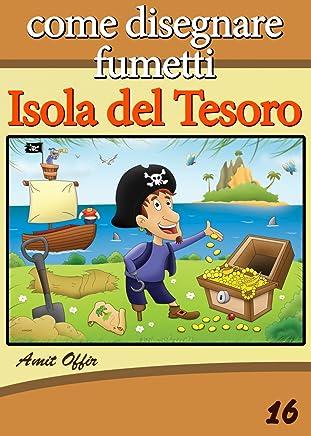 Disegno per Bambini: Come Disegnare Fumetti -  Isola del Tesoro (Imparare a Disegnare Vol. 16)