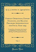 Foreign Operations, Export Financing, and Related Programs Appropriations for Fiscal Year 1994, Vol. 1: Hearings Before a Subcommittee of the ... Congress, First Session, on H. R. 2295; (Pag