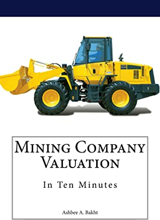 Mining Company Valuation In Ten Minutes