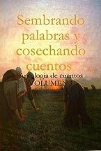Sembrando palabras y cosechando cuentos (Spanish Edition)