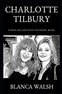 Charlotte Tilbury Stress Relaxation Coloring Book (Charlotte Tilbury Stress Relaxation Coloring Books)
