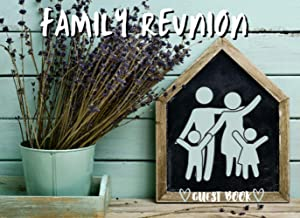 Family Reunion Guest Book: Adorable Guest Book for Gift - Sign In memory for Family Gathering, Vacation, Anniversary and E...