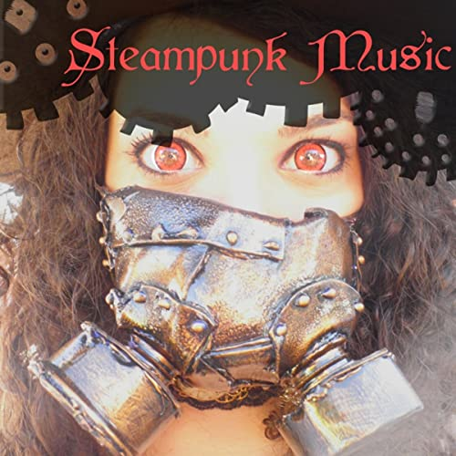 Steampunk Music - Dark Ambient Electronic Industrial Music