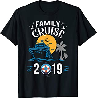 2019 Family Cruise Shirt for Men, Women, Boys and Girls T-Shirt
