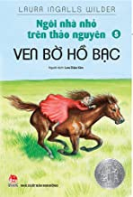 Little House on the Prairie Book (Vol. 5 of 9): By the Shores of Silver Lake (Vietnamese Edition)
